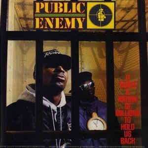 Public Enemy<br>It Takes A Nation Of Millions To Hold Us Back